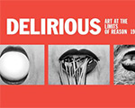 Delirious: Art at the Limits of Reason, 1950-1980 at The Met Breuer