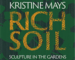 """This Saturday! """"Kristine Mays: Rich Soil"""" opens June 26"""
