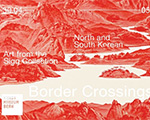Border Crossings – North and South Korean Art from the Sigg Collection