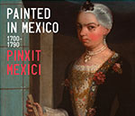 Painted in Mexico, 1700–1790: Pinxit Mexici at The Met