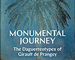 """Monumental Journey: The Daguerreotypes  of Girault de Prangey"" at The Met"