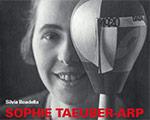 Sophie Taeuber-Arp - A Life Through Art | Ein Leben Für Die Kunst by Silvia Boadella